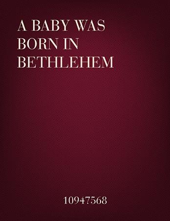 A Baby Was Born in Bethlehem