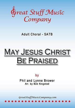 May Jesus Christ Be Praised