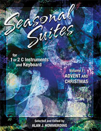 Seasonal Suites, Vol. 1 Advent and Christmas