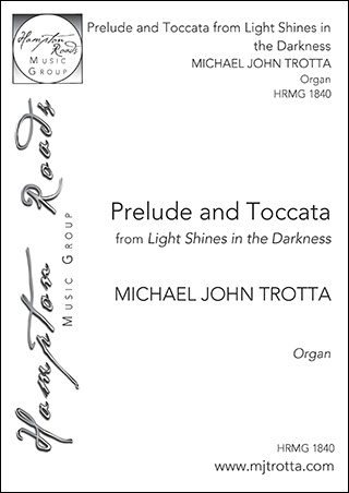 Prelude and Toccata from Light Shines in the Darkness