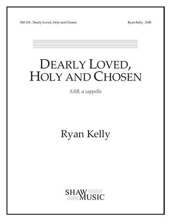 Dearly Loved, Holy and Chosen