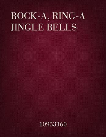 Rock-a, Ring-a Jingle Bells