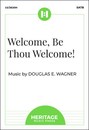 Welcome, Be Thou Welcome!