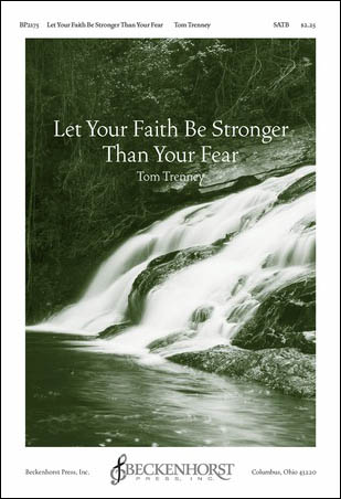 Let Your Faith Be Stronger Than Your Fear