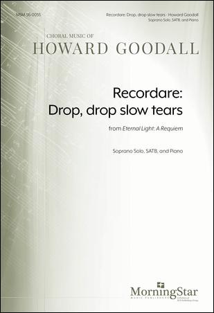 Recordare: Drop, Drop Slow Tears