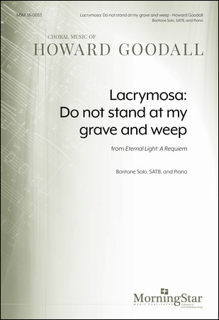 Lacrymosa : Do not Stand at my Grave and Eeep from Eternal Light : A Requiem