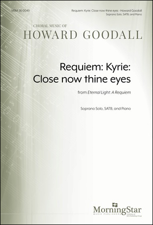 Requiem: Kyrie: Close Now Thine Eyes from Eternal Light: A Requiem