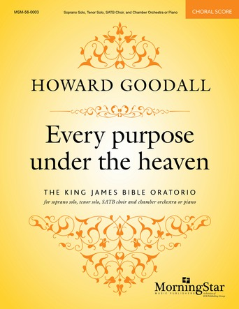 Every purpose Under the Heaven : The King James Bible Oratorio