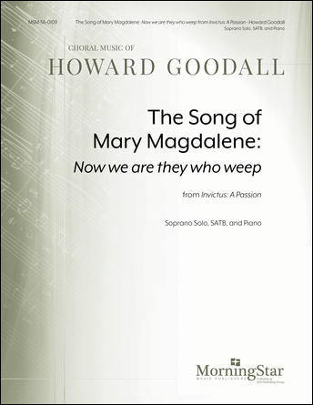 The Song of Mary Magdalene : Now We are They Who Weep from Invictus : A Passion