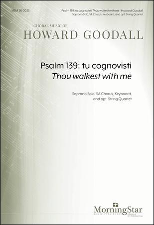 Psalm 139 : Tu Cognovisti Thou Walkest with Me