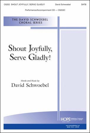 Shout Joyfully, Serve Gladly!