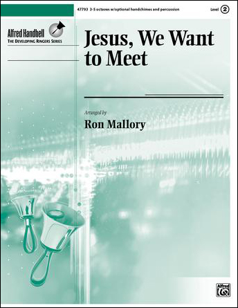 Jesus, We Want to Meet