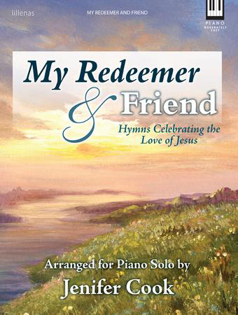 My Redeemer and Friend