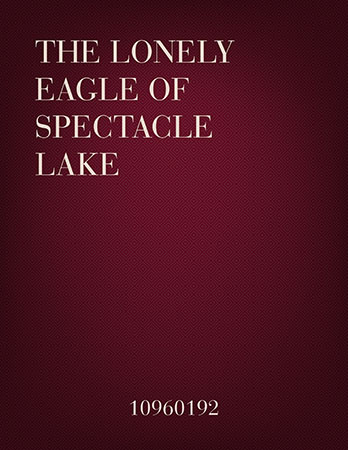 The Lonely Eagle Of Spectacle Lake