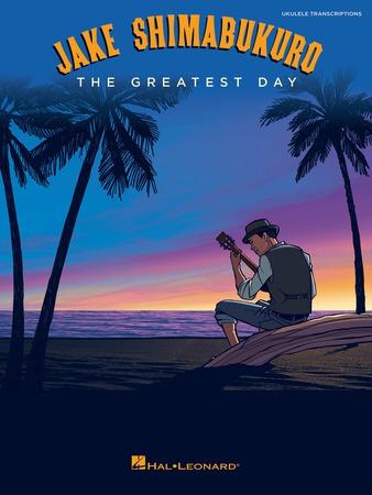 Jake Shimabukuro: The Greatest Day