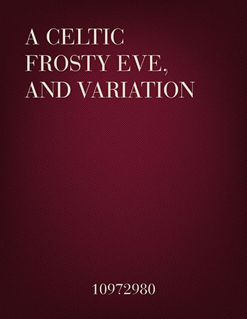 A Celtic Frosty Eve and Variation
