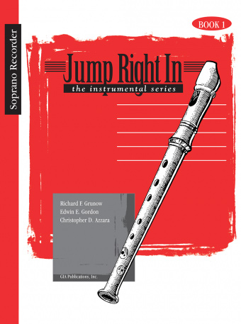 Jump Right In: Soprano Recorder Book 1