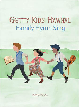 Getty Kids Hymnal : Family Hymn Sing image
