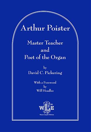 Arthur Poister, Master Teacher and Poet of the Organ