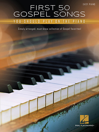 First 50 Gospel Songs You Should Play on the Piano