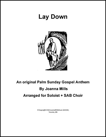 Lay Down (An Original Palm Sunday Gospel Anthem)