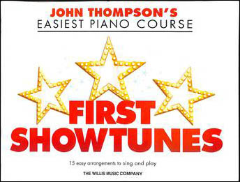 John Thompson's Easiest Piano Course : First Showtunes