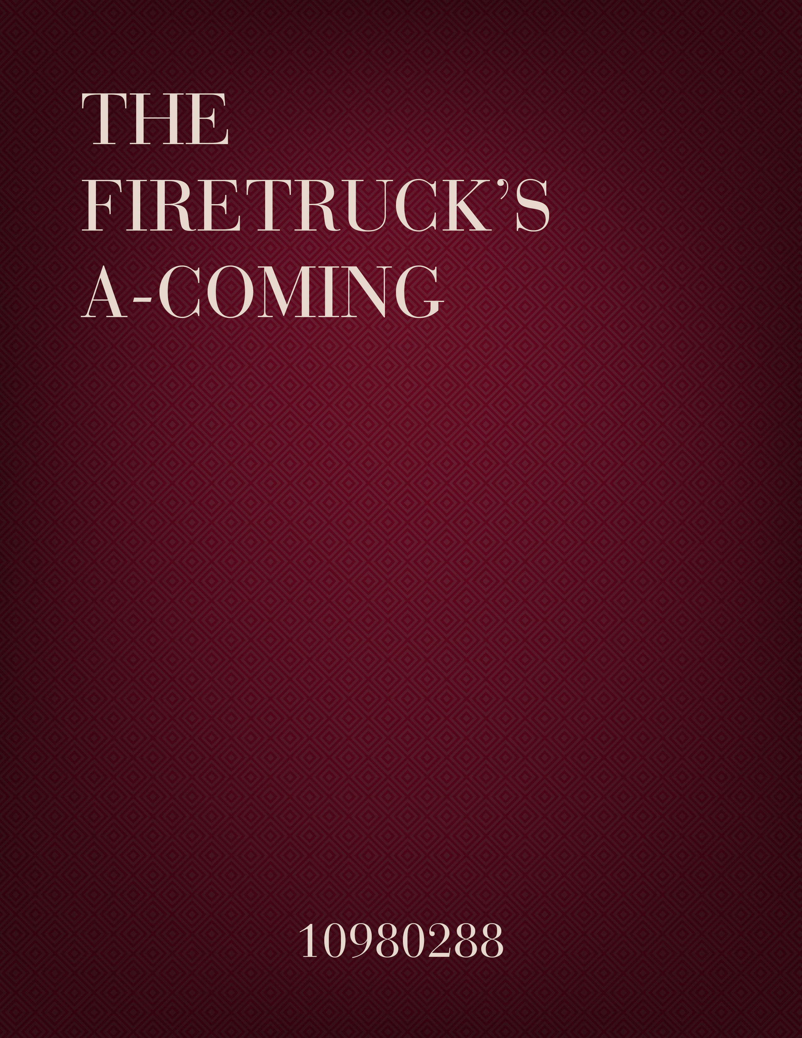 The Firetruck's A-Coming!