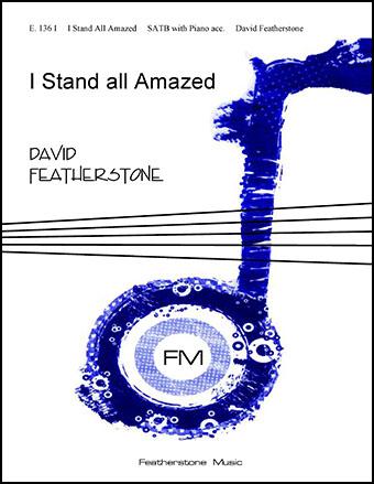 I Stand All Amazed