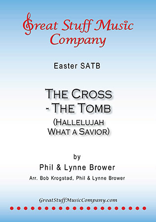 The Cross, the Tomb (Hallelujah! What a Savior!)