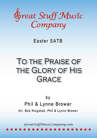To the Praise of the Glory of His Grace
