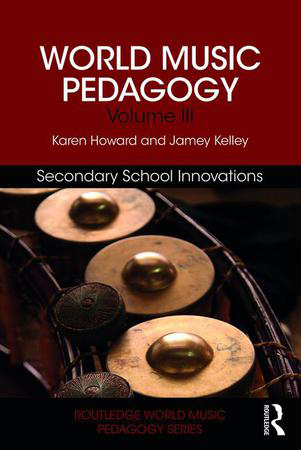 World Music Pedagogy Vol. 3 : Secondary School Innovations