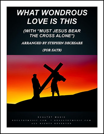 What Wondrous Love/Must Jesus Bear The Cross Alone