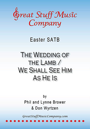 The Wedding of the Lamb/We Shall See Him As He Is