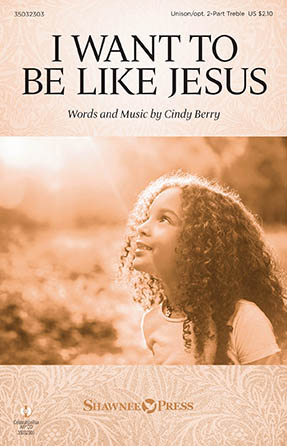 I Want to Be Like Jesus