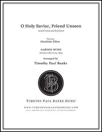 O Holy Savior, Friend Unseen