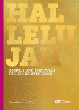 Choral Collection : Hallelujah Gospels and Spirituals for Mixed Choir