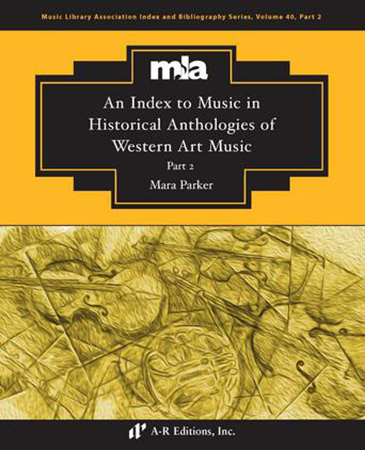 An Index to Music in Selected Historial Anthologies of Western Art Music, Part 2