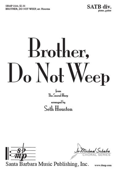 Brother, Do Not Weep