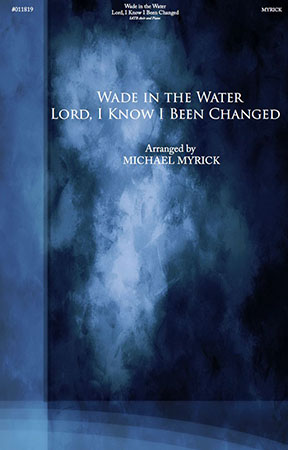 Wade in the Water/Lord, I Know I Been Changed
