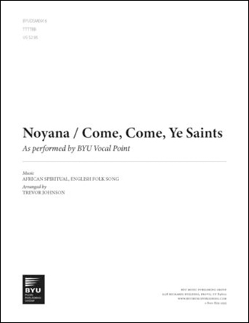 Noyana/Come, Come, Ye Saints