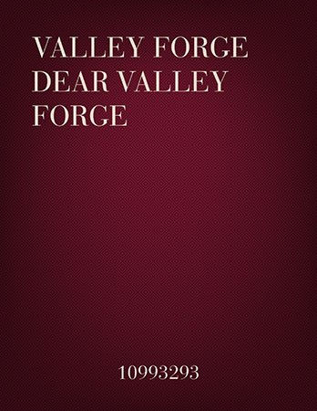 Valley Forge, Dear Valley Forge