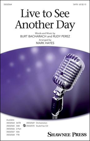 Live to See Another Day (SATB ) by Burt Bach | J W  Pepper