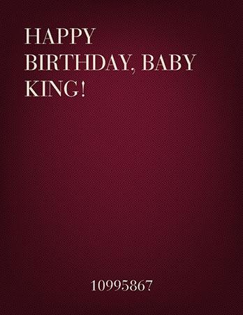 Happy Birthday, Baby King!