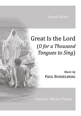 Great Is the Lord/O for a Thousand Tongues