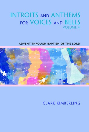 Introits and Anthems for Voices and Bells #4