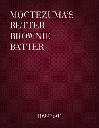 Moctezuma's Better Brownie Batter (Mexican Brownies)
