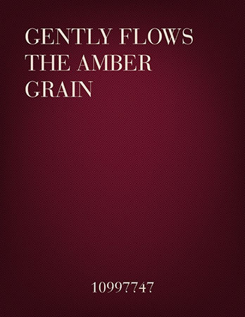 Gently Flows the Amber Grain