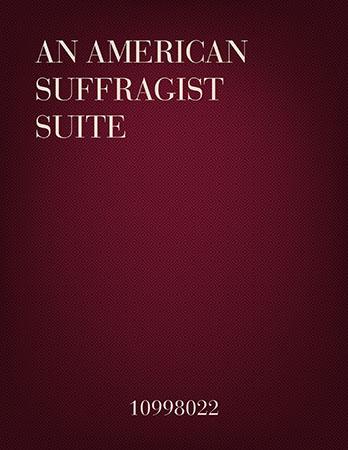 An American Suffragist Suite