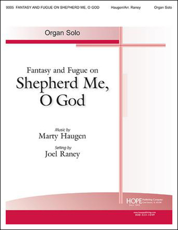 Fantasy and Fugue on Shepherd Me, O God
