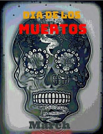 Dia de Los Muertos March